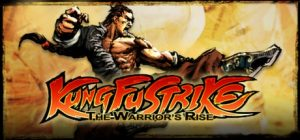 kung fu strike the warriors rise pc game download torrent - Kung Fu Strike - The Warrior's Rise PC Game - Download Torrent
