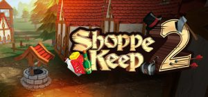 shoppe keep 2 pc game download torrent - Shoppe Keep 2 PC Game - Download Torrent