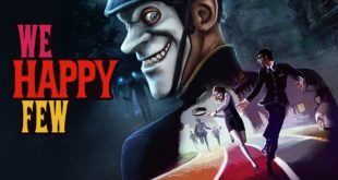 we happy few torrent download 310x165 - We Happy Few Torrent Download