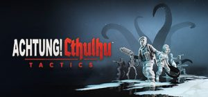 achtung cthulhu tactics pc game download torrent - Achtung! Cthulhu Tactics PC Game - Download Torrent