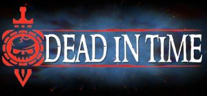 dead in time pc game download torrent - Dead In Time PC Game - Download Torrent