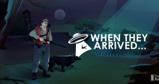 when they arrived pc game download torrent 310x165 - When They Arrived PC Game - Download Torrent