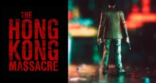 the hong kong massacre torrent download 310x165 - The Hong Kong Massacre Torrent Download